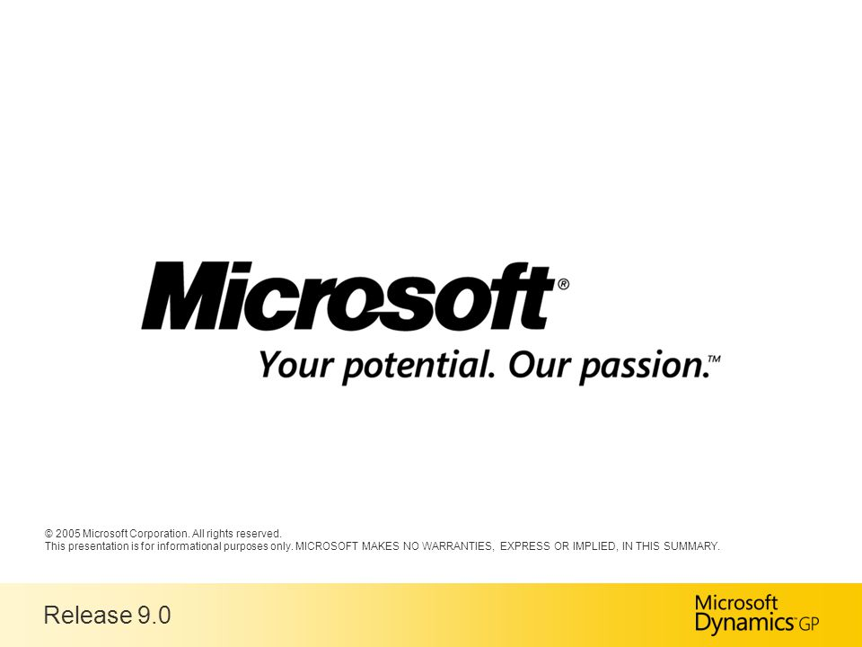 Release 9.0 © 2005 Microsoft Corporation. All rights reserved.
