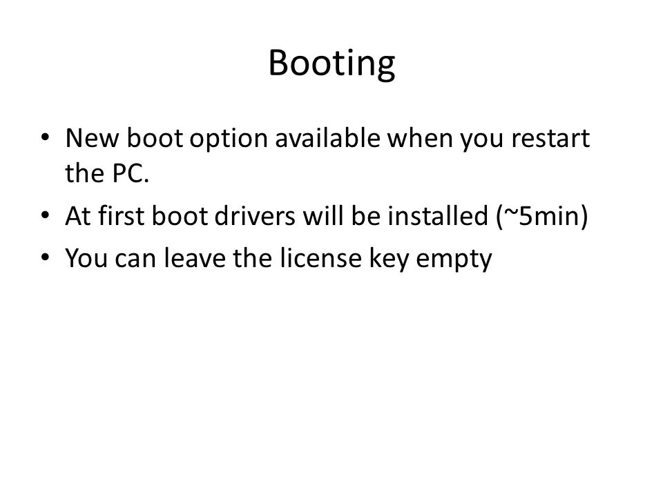 Booting New boot option available when you restart the PC.