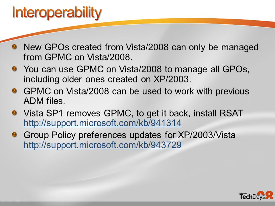 New GPOs created from Vista/2008 can only be managed from GPMC on Vista/2008.