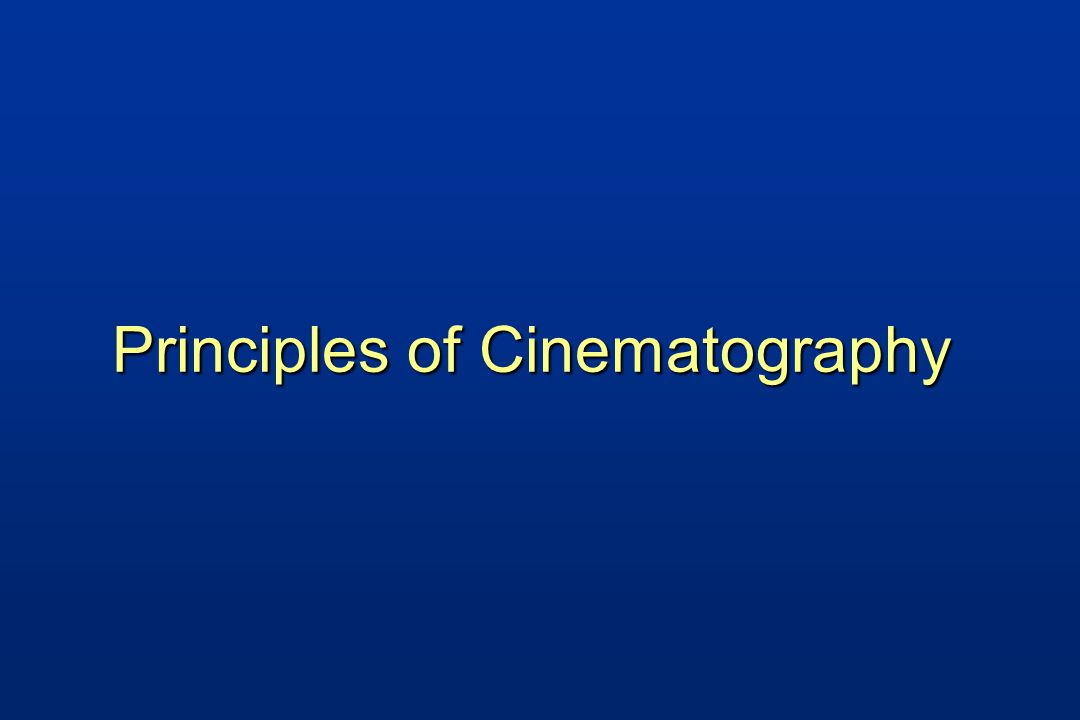 Principles of Cinematography