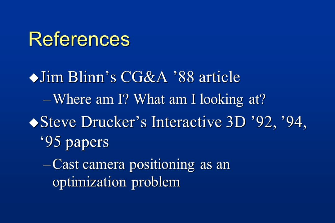 References u Jim Blinn's CG&A '88 article –Where am I.