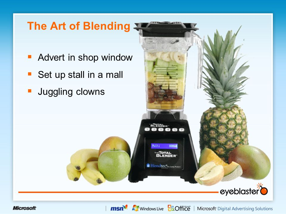 The Art of Blending  Advert in shop window  Set up stall in a mall  Juggling clowns