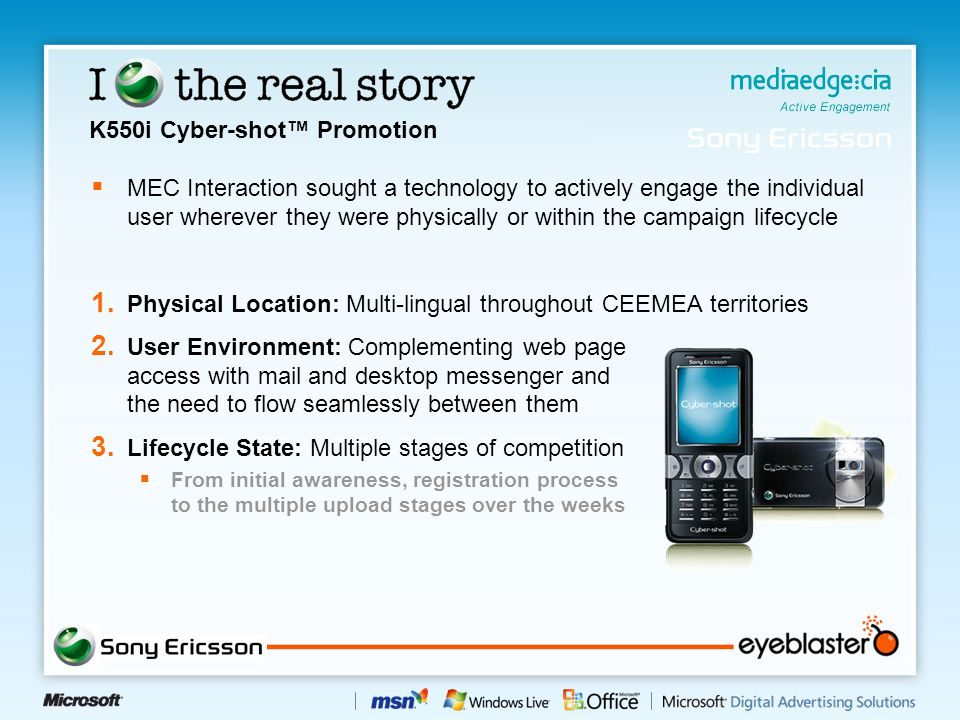  MEC Interaction sought a technology to actively engage the individual user wherever they were physically or within the campaign lifecycle 1.