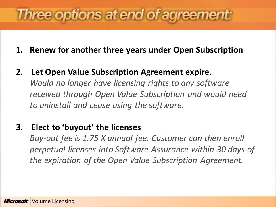 1.Renew for another three years under Open Subscription 2.