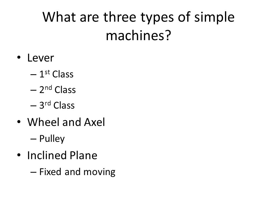 What are three types of simple machines.