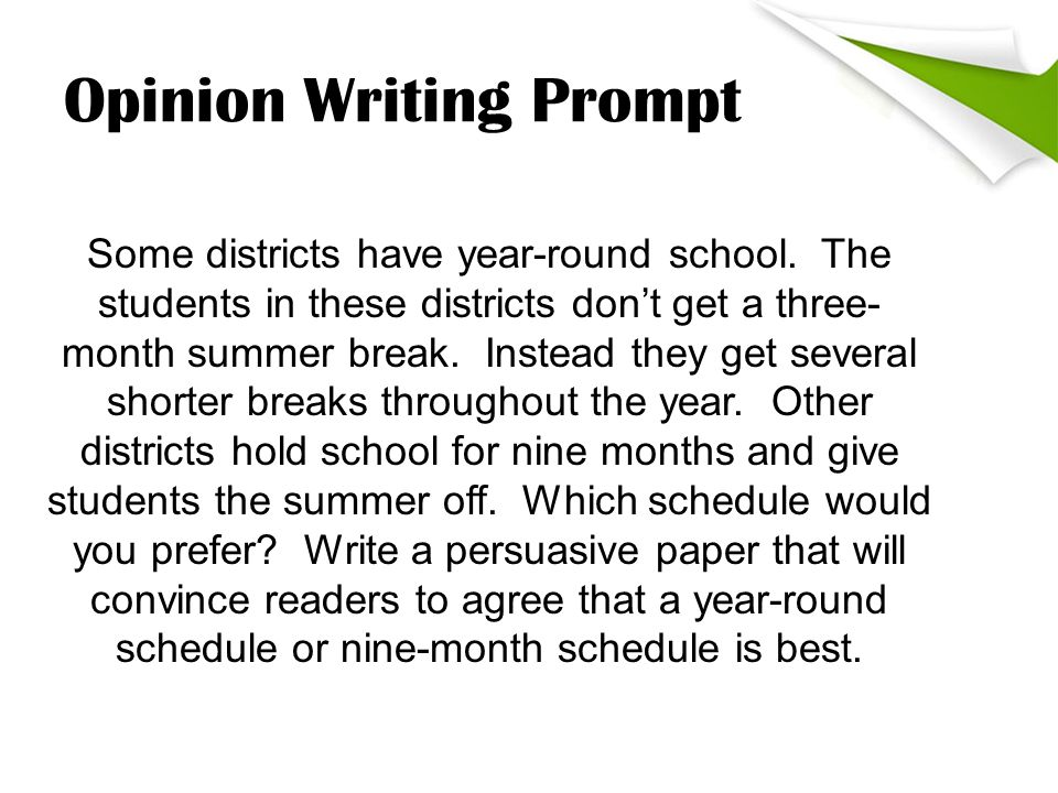 Opinion Writing Prompt Some districts have year-round school.