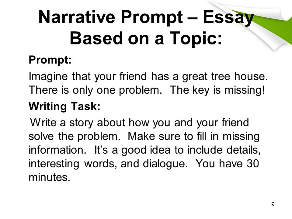 9 Narrative Prompt – Essay Based on a Topic: Prompt: Imagine that your friend has a great tree house.