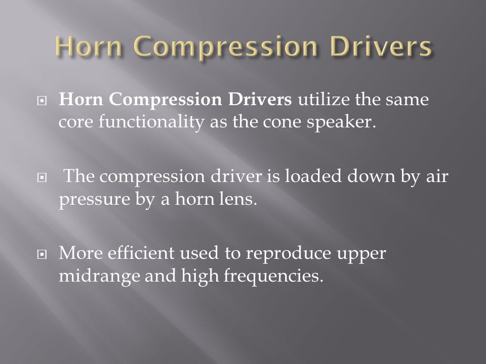  Horn Compression Drivers utilize the same core functionality as the cone speaker.