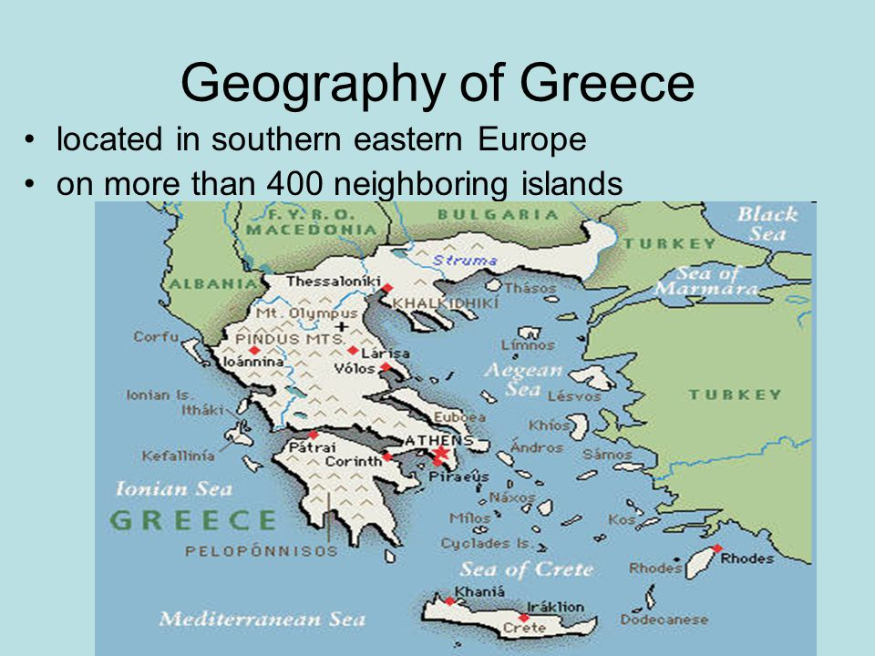 Geography of Greece located in southern eastern Europe on more than 400 neighboring islands