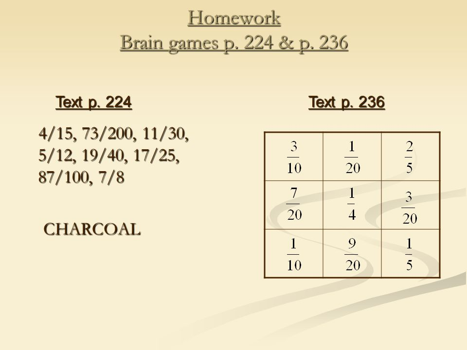 Homework Brain games p. 224 & p.