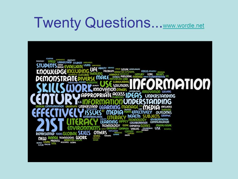 Twenty Questions... www.wordle.net www.wordle.net