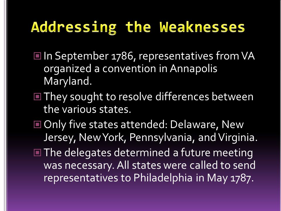 In September 1786, representatives from VA organized a convention in Annapolis Maryland.