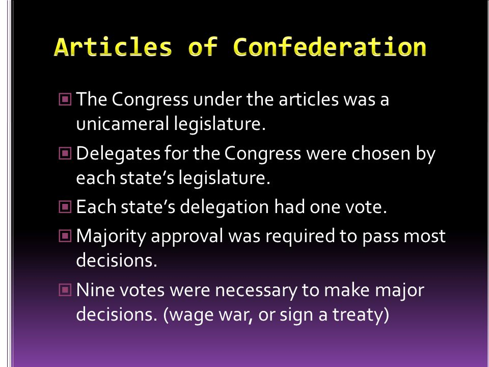 The Congress under the articles was a unicameral legislature.