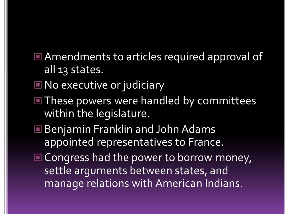 Amendments to articles required approval of all 13 states.
