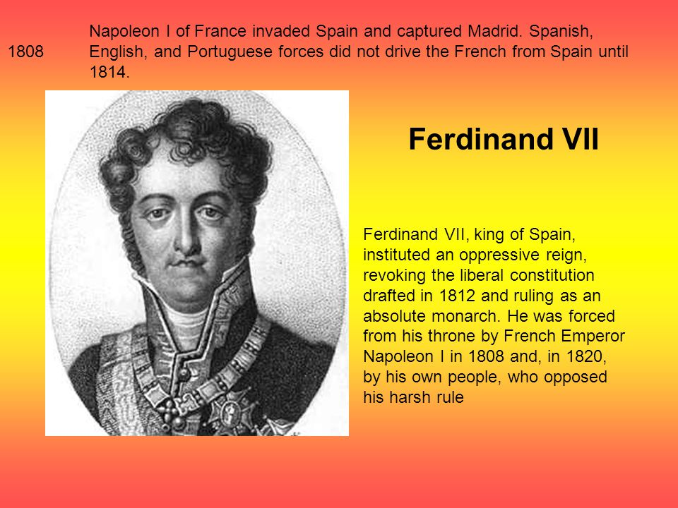 1808 Napoleon I of France invaded Spain and captured Madrid.