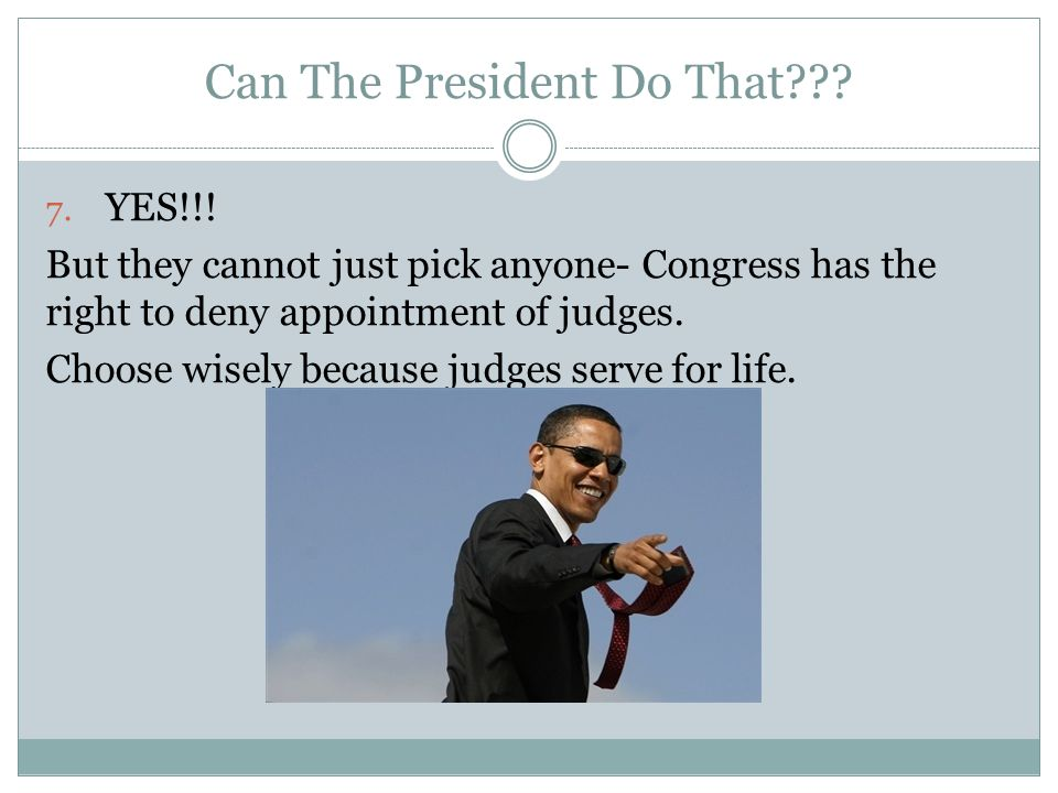Can The President Do That . 7. YES!!.