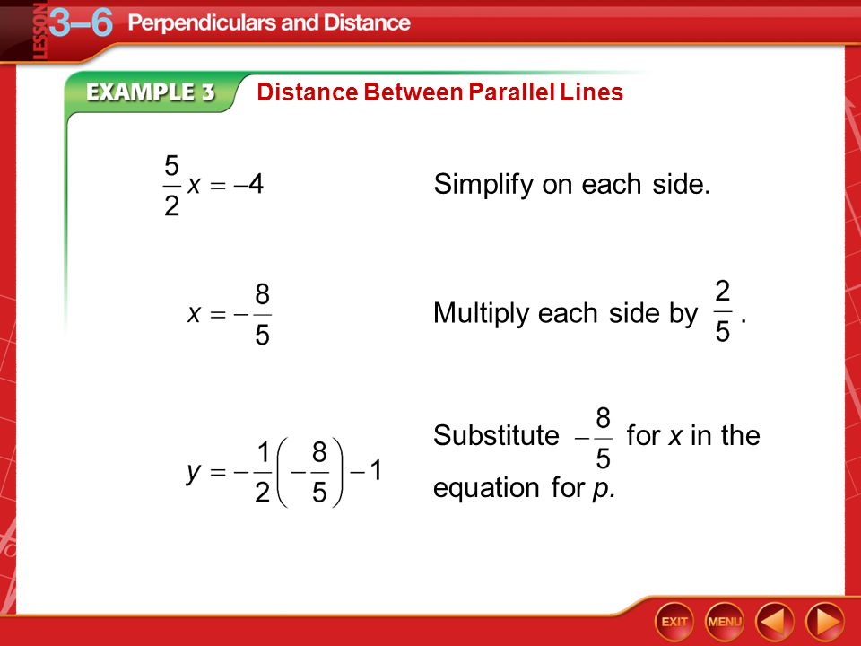 Example 3 Distance Between Parallel Lines Simplify on each side.
