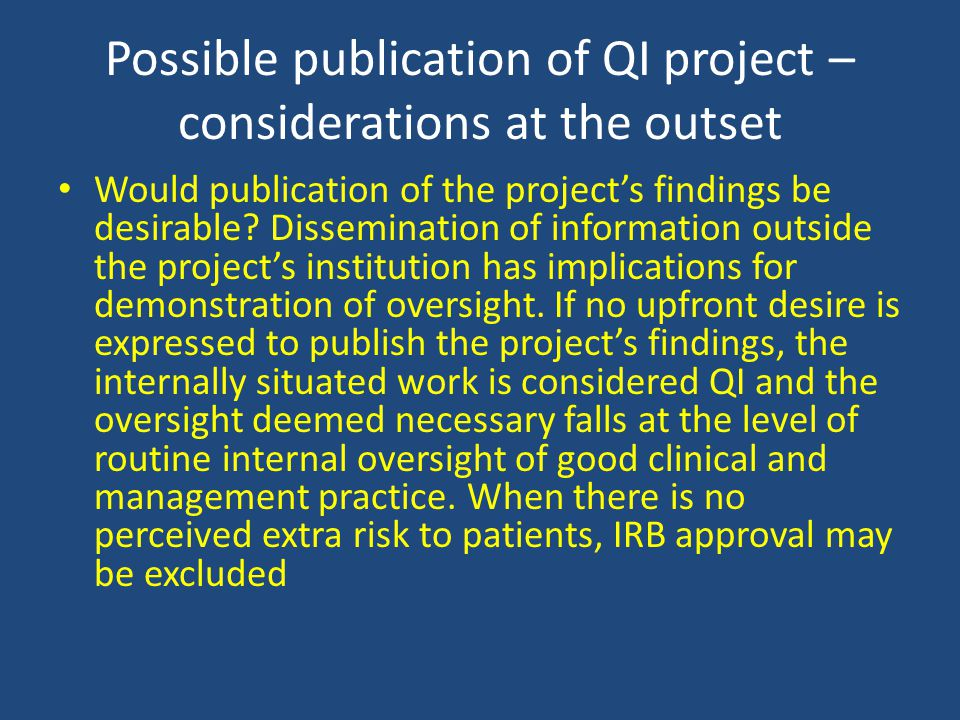 Possible publication of QI project – considerations at the outset Would publication of the project's findings be desirable.