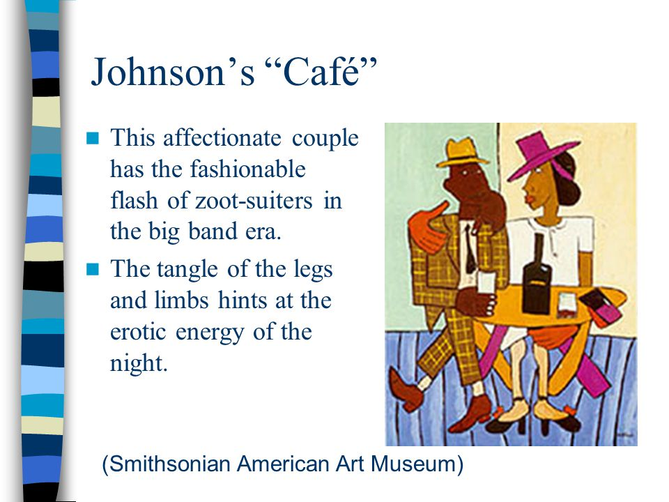Johnson's Café This affectionate couple has the fashionable flash of zoot-suiters in the big band era.