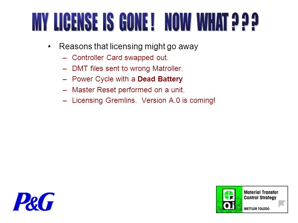 Reasons that licensing might go away –Controller Card swapped out.