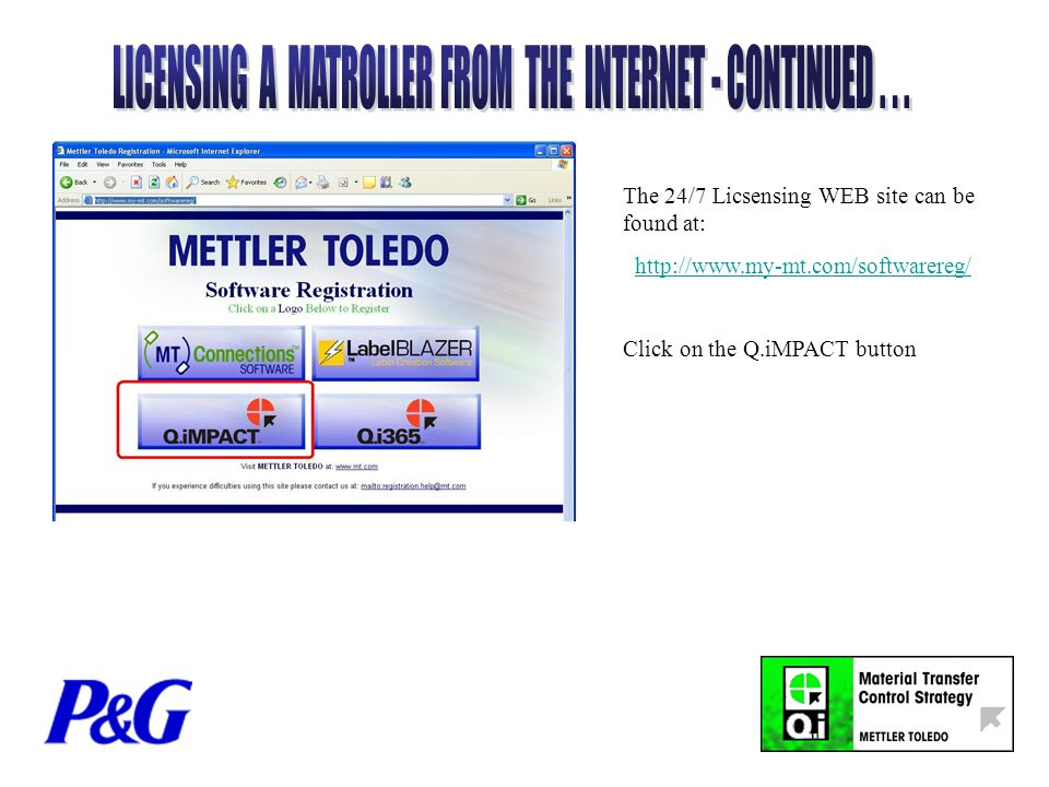 The 24/7 Licsensing WEB site can be found at: http://www.my-mt.com/softwarereg/ Click on the Q.iMPACT button