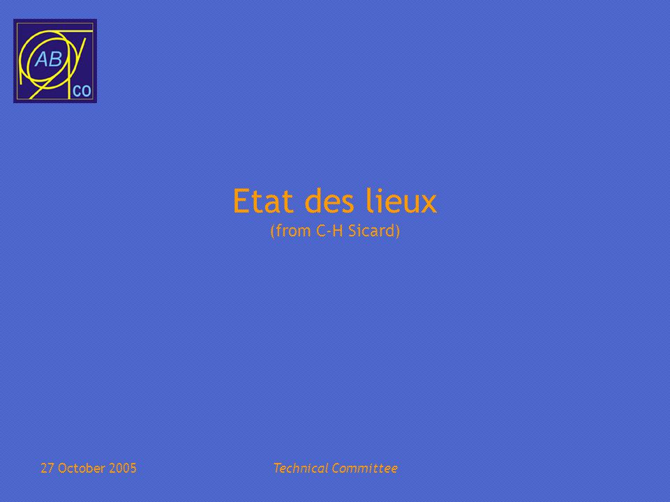 27 October 2005Technical Committee Etat des lieux (from C-H Sicard)