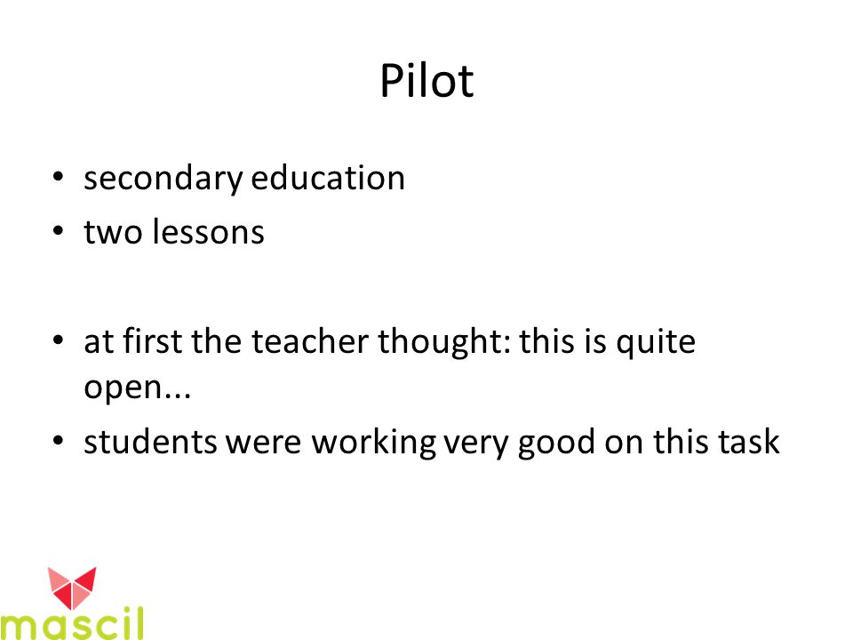 Pilot secondary education two lessons at first the teacher thought: this is quite open...