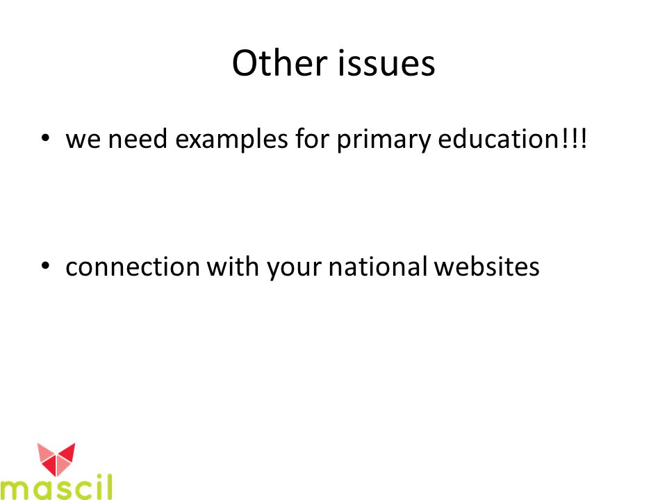 Other issues we need examples for primary education!!! connection with your national websites