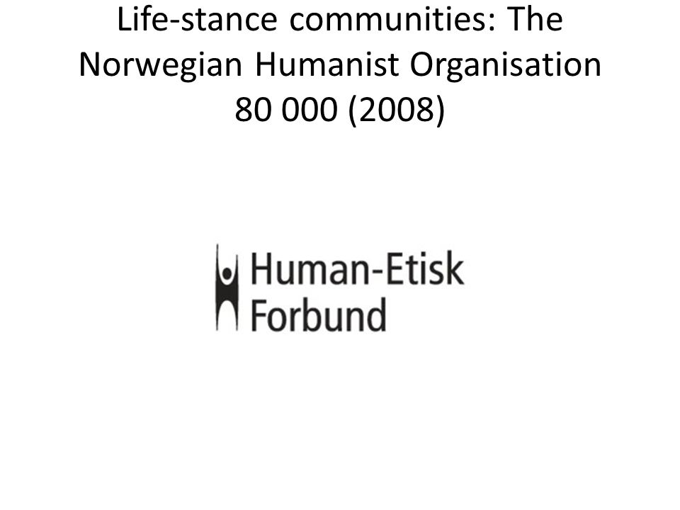 Life-stance communities: The Norwegian Humanist Organisation 80 000 (2008)