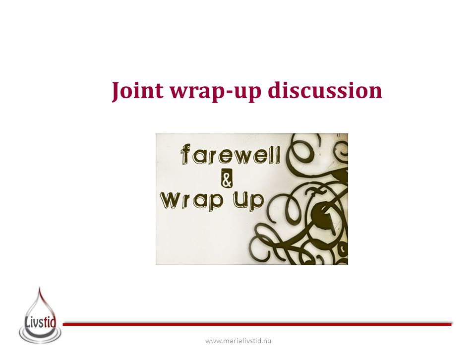 Joint wrap-up discussion www.marialivstid.nu