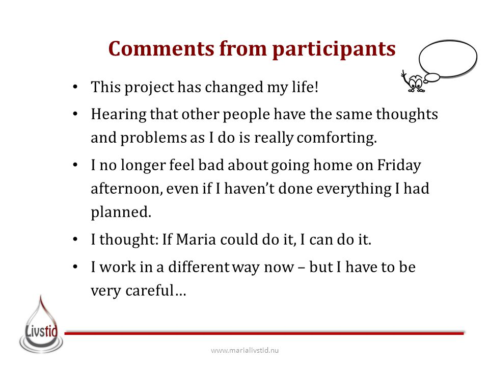 Comments from participants This project has changed my life.