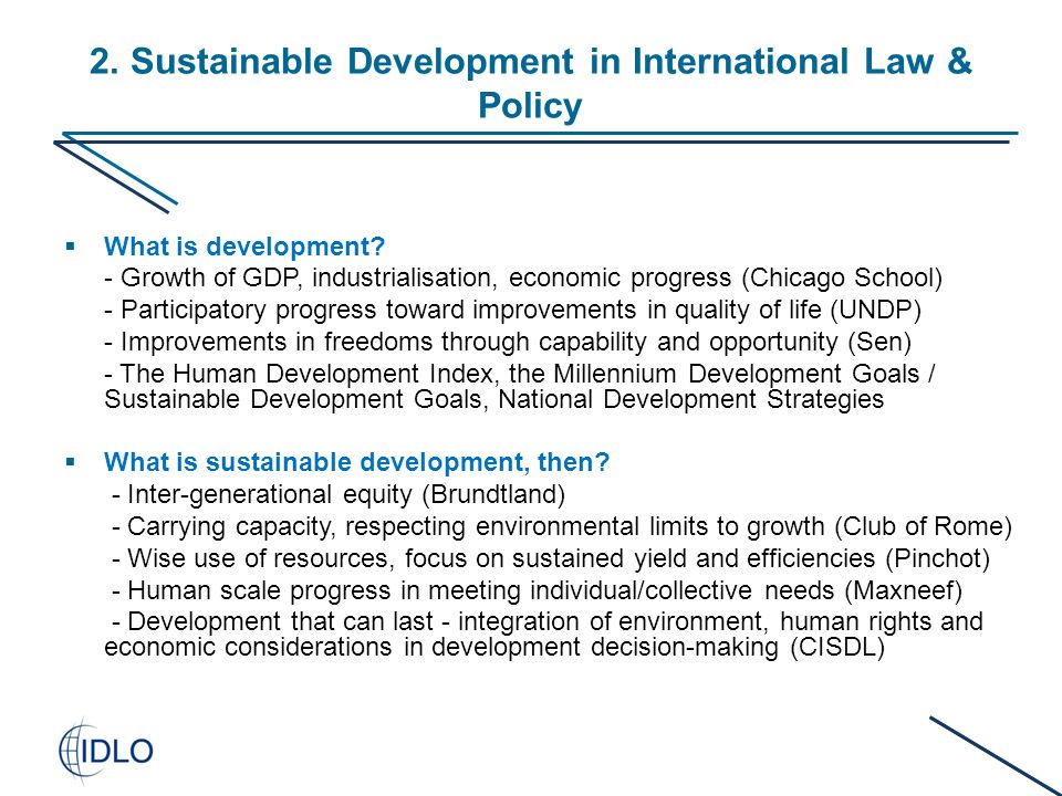 2. Sustainable Development in International Law & Policy  What is development.