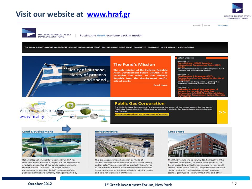 12 Visit our website at www.hraf.grwww.hraf.gr Visit our website at www.hraf.gr www.hraf.gr 1 st Greek Investment Forum, New York October 2012