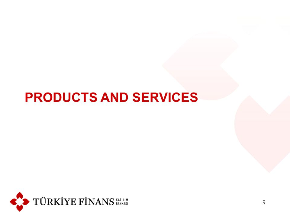 PRODUCTS AND SERVICES 9