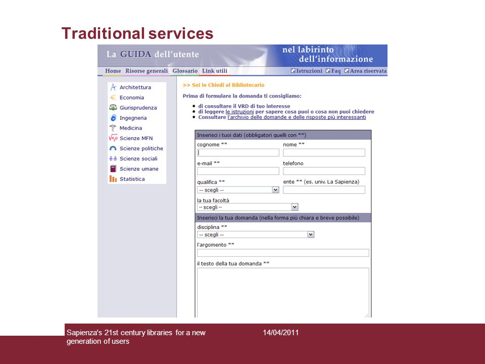Traditional services 14/04/2011Sapienza s 21st century libraries for a new generation of users