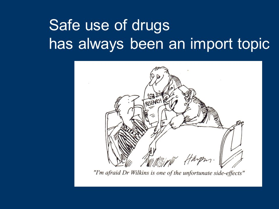 Safe use of drugs has always been an import topic