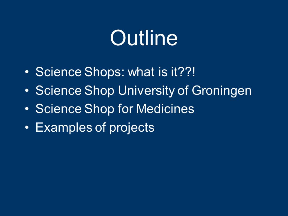 Outline Science Shops: what is it .
