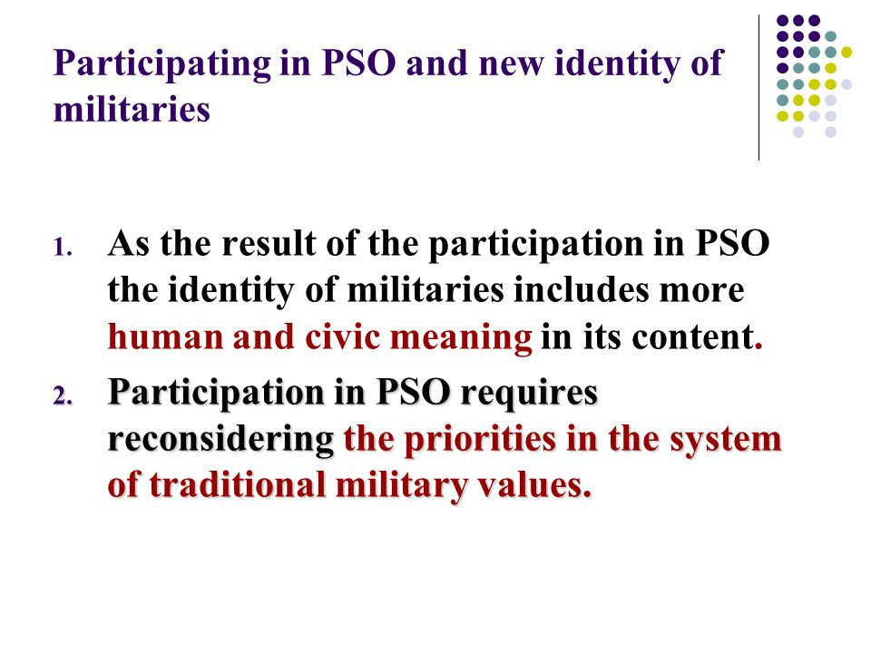 Participating in PSO and new identity of militaries 1.