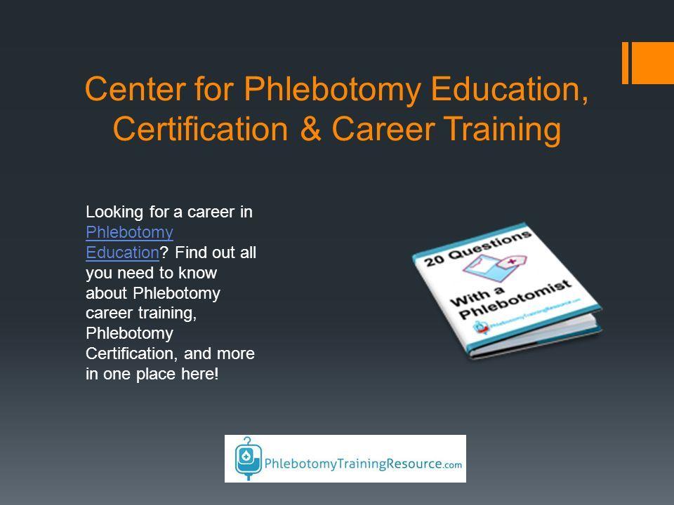 Phlebotomy Training Resource Website Address 101 W Edison Ave