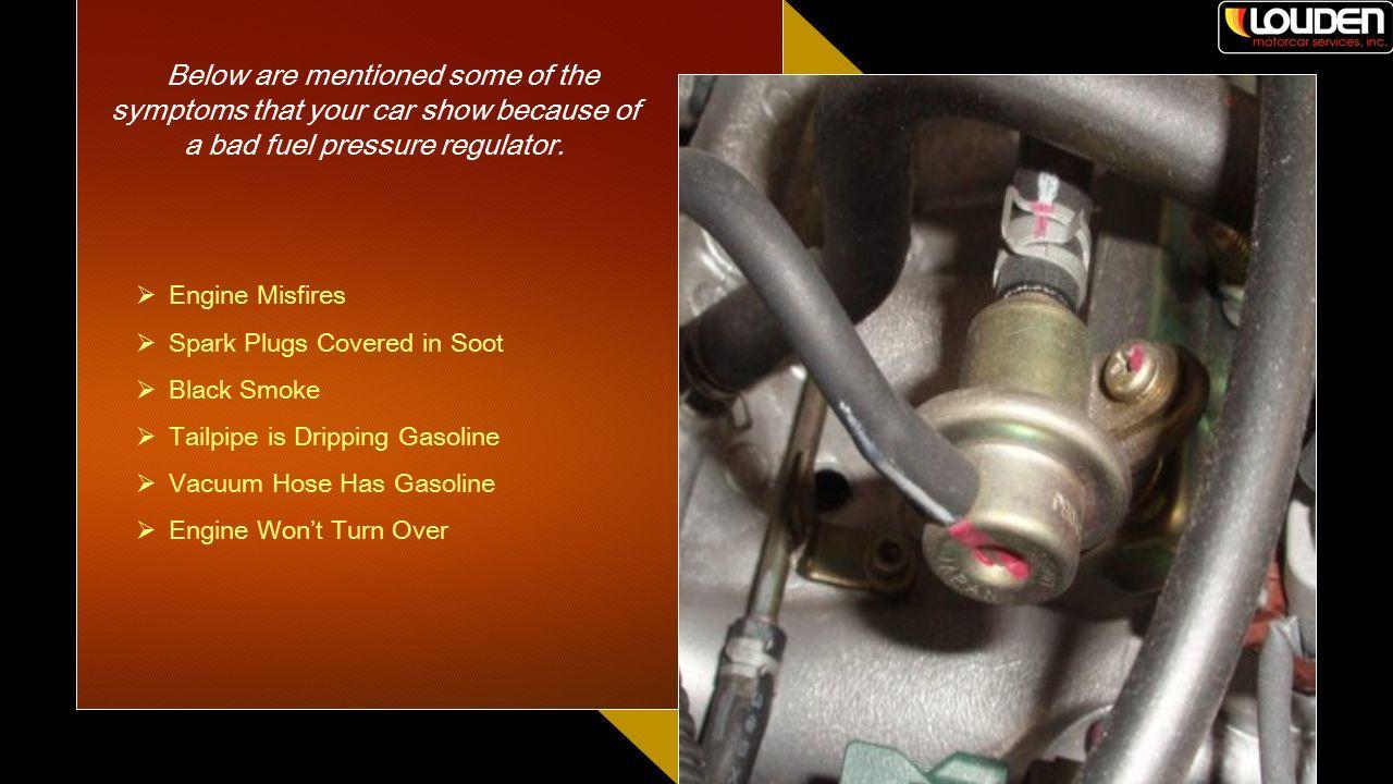Find the Symptoms of a Bad Fuel Pressure Regulator  - ppt