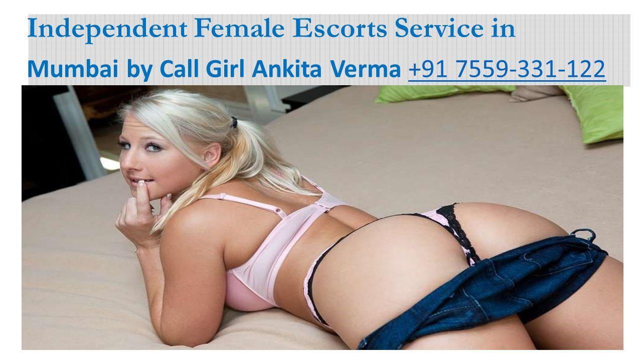 Independent Female Escorts Service in Mumbai by Call Girl Ankita Verma