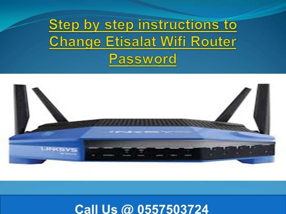 Call Quick guidelines to configure your Etisalat Router 1