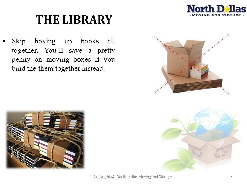 THE LIBRARY Copyright @ North Dallas Moving And Storage3  Skip Boxing Up  Books All Together