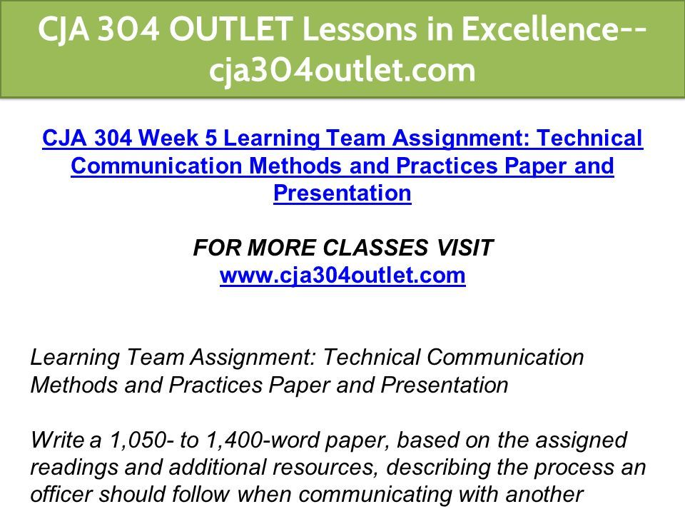 Cja 304 week 5 learning team assignment technical communication.