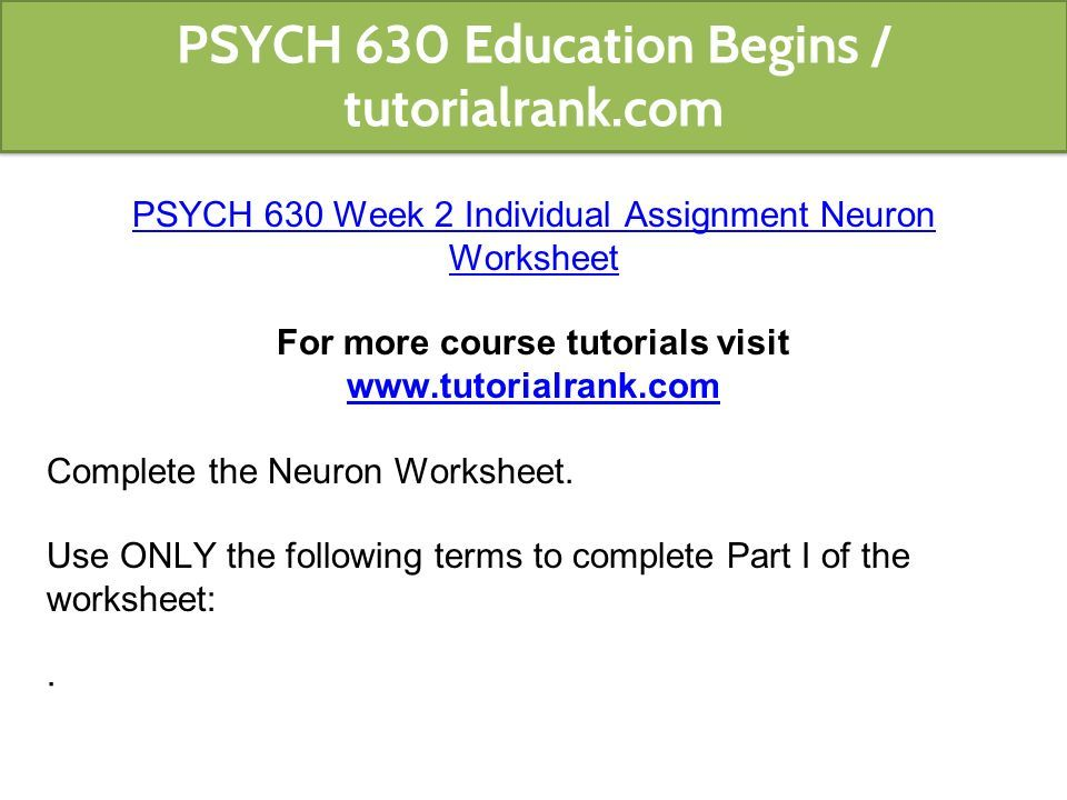 Psych 630 Education Begins Tutorialrank Psych 630 Week 1