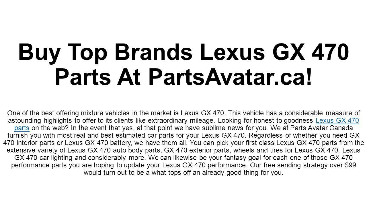 Buy Top Brands Lexus GX 470 Parts At PartsAvatar ca! One of