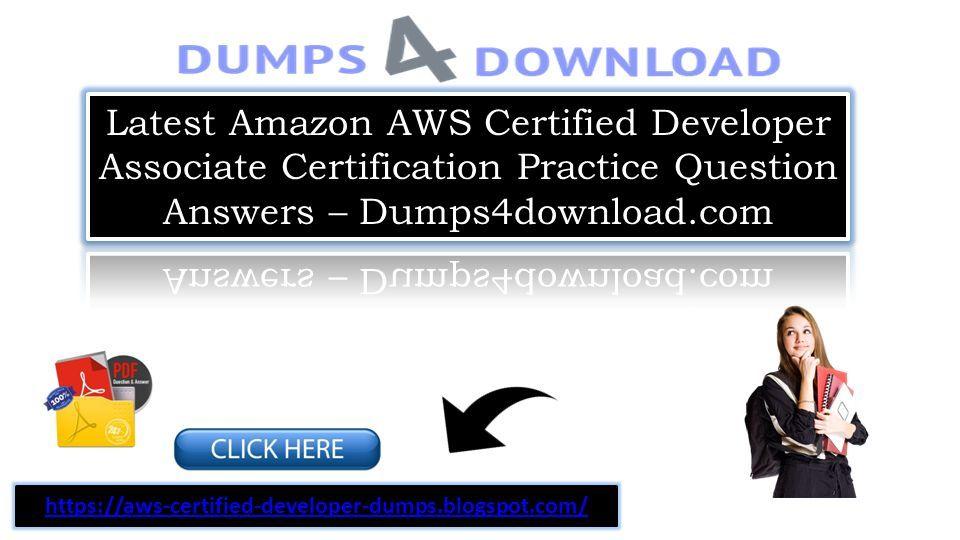 2018 Dumps4download com Amazon AWS Certified Developer