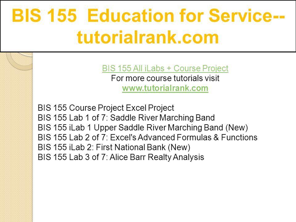 BIS 155 Education for Service-- tutorialrank com  - ppt download