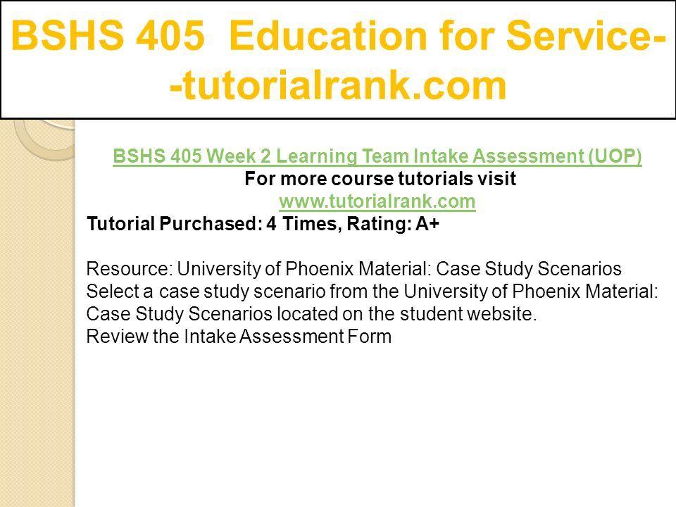 BSHS 405 Education for Service-- tutorialrank com  - ppt