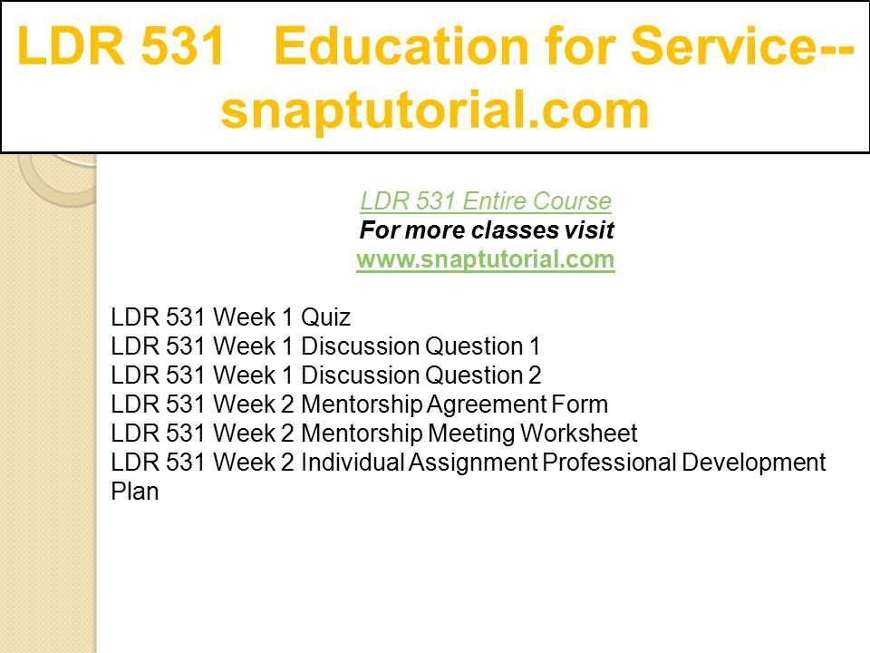 Ldr 531 Education For Service Snaptutorial Ppt Download